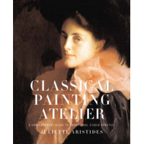 Classical Painting Atelier by Juliette Aristides, 9780823006588