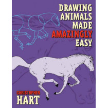 Drawing Animals Made Amazingly Easy by Chris Hart, 9780823013906