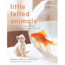 Little Felted Animals by Marie-Noelle Horvath, 9780823015047