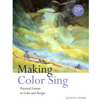 Making Color Sing, 25th Anniversary Edition by Jeanne Dobie, 9780823031153