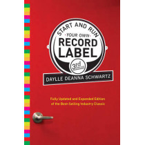 Start and Run Your Own Record Label by Daylle Deanna Schwartz, 9780823084630