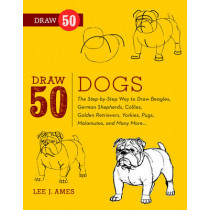 Draw 50 Dogs: The Step-by-Step Way to Draw Beagles, German Shepherds, Collies, Golden Retrievers, Yorkies, Pugs, Malamutes, and Many More... by Lee J. Ames, 9780823085835