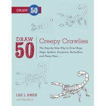 Draw 50 Creepy Crawlies: The Step-by-Step Way to Draw Bugs, Slugs, Spiders, Scorpions, Butterflies, and Many More... by Lee J. Ames, 9780823086146