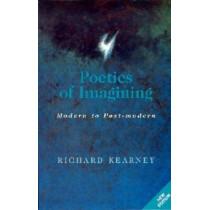 Poetics of Imagining: Modern and Post-modern by Richard Kearney, 9780823218714