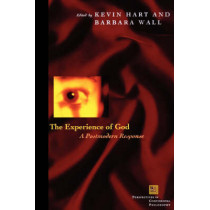 The Experience of God: A Postmodern Response by Kevin Hart, 9780823225194