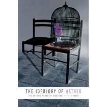 The Ideology of Hatred: The Psychic Power of Discourse by Niza Yanay, 9780823250059