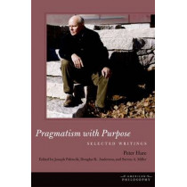 Pragmatism with Purpose: Selected Writings by Peter Hare, 9780823264322