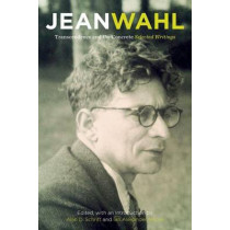 Transcendence and the Concrete: Selected Writings by Jean Wahl, 9780823273010