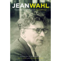 Transcendence and the Concrete: Selected Writings by Jean Wahl, 9780823273027