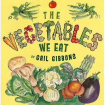 The Vegetables We Eat by Gail Gibbons, 9780823421534