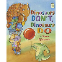 Dinosaurs Dont Dinosaurs Do by Steve Bjorkman, 9780823423552
