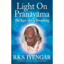 Light on Pranayama: The Yogic Art of Breathing by B. K. S. Iyengar, 9780824506865