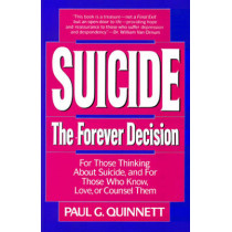Suicide: The Forever Decision by Paul G. Quinnett, 9780824513528