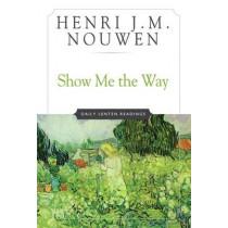 Show Me the Way: Daily Lenten Readings by Henri J. M. Nouwen, 9780824513535