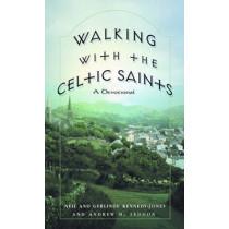 Walking with the Celtic Saints: A Devotional by Neil Kennedy-Jones, 9780824522643