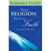 From Religion Back to Faith: A Journey of the Heart by Barbara Fiand, 9780824524173