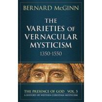 Varieties of Vernacular Mysticism: 1350-1550 by Bernard McGinn, 9780824543921
