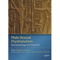 Male Sexual Dysfunction: Pathophysiology and Treatment by Fouad R. Kandeel, 9780824724399