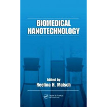 Biomedical Nanotechnology by Neelina H. Malsch, 9780824725792