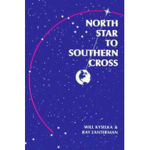 North Star to Southern Cross by Will Kyselka, 9780824804190