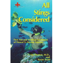 All Stings Considered: First Aid and Medical Treatment of Hawaii's Marine Injuries by Craig Thomas, 9780824819002