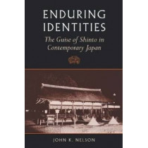 Enduring Identities: The Guise of Shinto in Contemporary Japan, 9780824822590