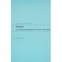 Nhanda: An Aboriginal Language of Western Australia by Juliette Blevins, 9780824823757