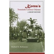 Korea's Twentieth-century Odyssey: A Short History by Michael Edson Robinson, 9780824831745