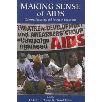 Making Sense of AIDS: Culture, Sexuality, and Power in Melanesia by Leslie Butt, 9780824832490