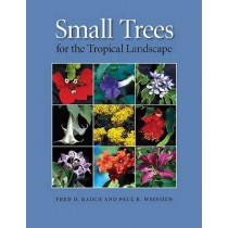 Small Trees for the Tropical Landscape by Fred D. Rauch, 9780824833084