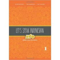 Let's Speak Indonesian: Ayo Berbahasa Indonesia: Volume 1 by Ellen Rafferty, 9780824834791