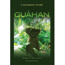 Guahan: A Bibliographic History by Nicholas J. Goetzfridt, 9780824834814