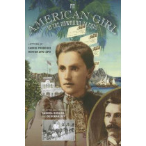 An American Girl in the Hawaiian Islands: Letters of Carrie Prudence Winter, 1890-1893 by Carrie Prudence Winter, 9780824836276