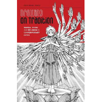 Drawing on Tradition: Manga, Anime and Religion in Contemporary Japan by Jolyon Baraka Thomas, 9780824836542