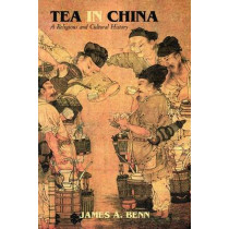 Tea in China: A Religious and Cultural History by James A. Benn, 9780824839642