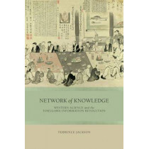 Network of Knowledge: Western Science and the Tokugawa Information Revolution by Terrence Jackson, 9780824853587