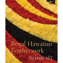 Royal Hawaiian Featherwork: N? Hulu Ali`i by Leah Caldeira, 9780824855871