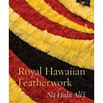 Royal Hawaiian Featherwork: N? Hulu Ali`i by Leah Caldeira, 9780824855888
