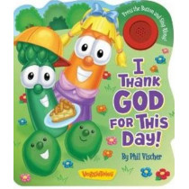 I Thank God for This Day! by Phil Vischer, 9780824918972