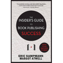The Insider's Guide to Book Publishing Success by Eric Kampmann, 9780825306877