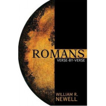 Romans Verse-by-Verse by William R. Newell, 9780825433399