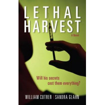 Lethal Harvest by William Cutrer, 9780825444098