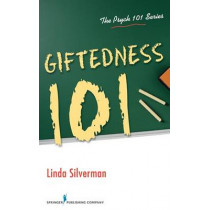 Giftedness 101 by Linda Silverman, 9780826107978