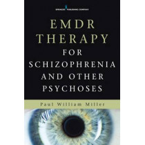 EMDR Therapy for Schizophrenia and Other Psychoses by Paul William Miller, 9780826123176