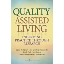Quality Assisted Living: Informing Practice through Research by Leslie A. Morgan, 9780826130341