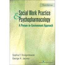 Social Work Practice and Psychopharmacology: A Person-in Environment Approach by Sophia F. Dziegielewski, 9780826130396