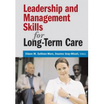 Leadership and Management Skills for Long-term Care by Eileen M. Sullivan-Marx, 9780826159939