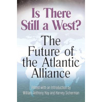 Is There Still a West?: The Future of the Atlantic Alliance by William Anthony Hay, 9780826216922