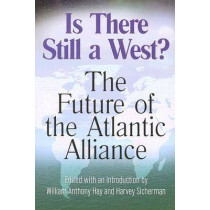 Is There Still a West?: The Future of the Atlantic Alliance by William Anthony Hay, 9780826216984