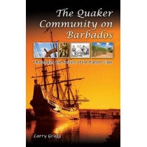 The Quaker Community on Barbados: Challenging the Culture of the Planter Class by Larry Gragg, 9780826218476